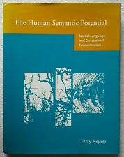 The Human Semantic Potential: Spatial Language & Constrained Connectionism