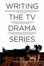 Writing the TV Drama Series: How to Succeed as a Profes