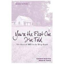 You're the First One I've Told : The Faces of HIV in the Deep South by Brian...