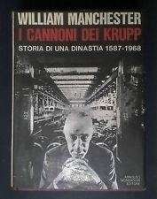 MANCHESTER I CANNONI DEI KRUPP STORIA DI UNA DINASTIA 1587 1968 ED. 1969
