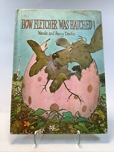 How Fletcher was Hatched by Wende and Harry Devlin 1969- Parents Magazine Press