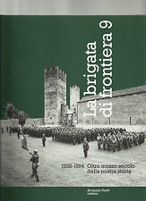 SVIZZERA LA BRIGATA DI FRONTIERA 9 1938 1994 OLTRE MEZZO SECOLO DELLA NOSTRA STO