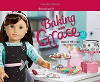 Baking with Grace: Discover the Recipe for Ooh La La! (American Girl) by Magr…