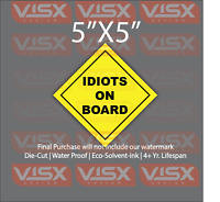 Idiot on board Bumper Sticker Funny tailgate JDM caution warning Baby Kids Adult