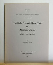 The Early Preclassic Barra Phase of Altamira, Chiapas 1975 Lowe Archaeology MX