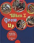 WHEN I GROW UP Poems by Benjamin Zephaniah (2012, New Hardcover) SHRINKWRAPPED