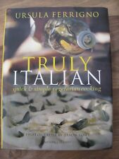 Truly Italian: Quick Simple Vegetarian Cooking by Ursula Ferrigno Hardback, 1999