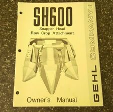 Gehl SH600 Snapper Head  Row Crop Attachment Owner's Manual Form No. 901400