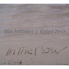 Iain Matthews and Egbert Derix - In The Now [CD]