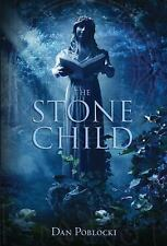 The Stone Child: By Poblocki, Dan