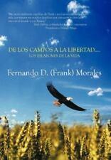 de Los Campos a la Libertad....Los Eslabones de La Vida (Hardback or Cased Book)