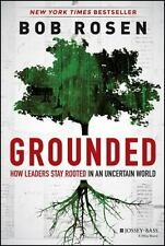 Grounded: How Leaders Stay Rooted in an