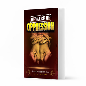 Beware of Oppression by Shaykh Mufti Saiful Islam