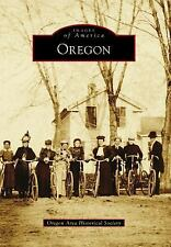 Images of America: Oregon by Oregon Area Historical Society (2017, Paperback)