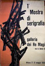 1° MOSTRA DI SERIGRAFIA -Poster Originale telato -Galleria Re Magi -Milano -1959