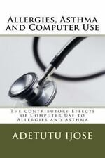 Allergies, Asthma and Computer Use : The contributory Effects of Computer Use...