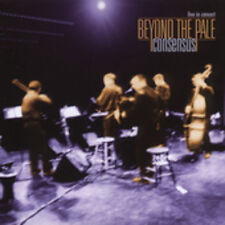 Beyond the Pale - Consensus: Live in Concert [New CD]