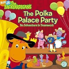 The Polka Palace Party: An Adventure in Teamwork The Backyardigans