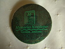 "MEMORIES NEWSLETTER TUCSON ARIZONA 2 1/4"" Promotional Collectors PinBack Button"