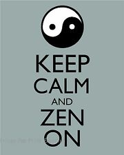 Zen Art Print 8 x 10 - Keep Calm and Zen On - Buddhism - Yin Yang - Affirmation