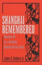 Shanghai Remembered: Growing Up in a Japanese Concentration Camp