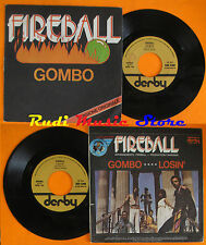 LP 45 7'' FIREBALL Gombo Losin 1977 italy DERBY DBR 5368 cd mc dvd vhs *