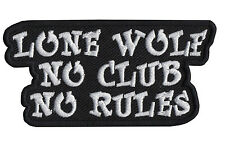 New LONE WOLF NO CLUB NO RULE biker embroidered PATCH