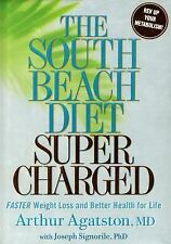 The South Beach Diet Supercharged : Faster Weight Loss and Better Health for...