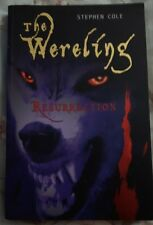 The Wereling : Resurrection by Stephen Cole Supernatural Child Teenager Book 3
