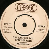 "THREE DOG NIGHT play something sweet (brickyard blues) PRO 620 uk 1974 7"" WS EX/"
