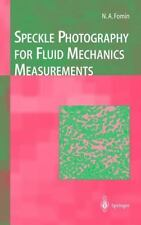 Experimental Fluid Mechanics Ser.: Speckle Photography for Fluid Mechanics...