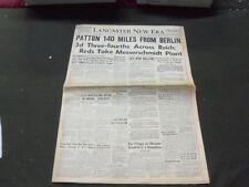 1945 APRIL 3 LANCASTER NEW ERA NEWSPAPER - PATTON 140 MILES FROM BERLIN- NP 1290