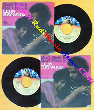 LP 45 7'' LEON HAYWOOD Don't push it force Who you been giving it no* cd mc dvd