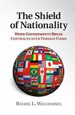 Shield of Nationality : When Governments Break Contracts with Foreign Firms: ...
