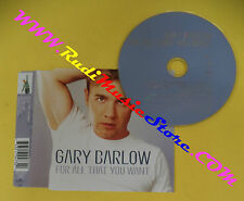 CD Singolo Gary Barlow For All That You Want 74321 70473 2 no lp mc vhs dvd(S31)