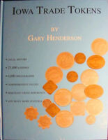 Iowa Trade Tokens Good For Token by Gary Henderson 2010 Hardcover 880Pg Good For