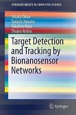 Target di rilevamento e inseguimento da bionanosensor reti: 2016 by shojiro.