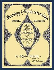 Drawing & Understanding Scroll Designs by Ron Smith (Hardcover) / engraving