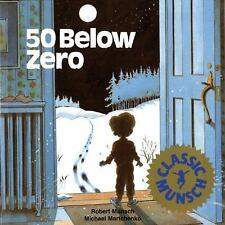Munsch for Kids: 50 below Zero by Robert Munsch (1986, Picture Book)