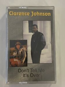 CLARENCE JOHNSON Don't Tell Me It's Over 1994 New SEALED Atlanta R&B VERY RARE