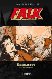 Falk, Ritter ohne Furcht und Tadel als Roman: Band 2, Überlistet