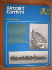 AIRCRAFT CARRIERS - WW2 FACT FILES