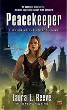 Peacekeeper: A Major Ariane Kedros Novel - Good - Reeve, Laura E. -