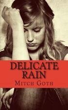 Delicate Rain : A Psychological Drama Novel by Mitch Goth (2013, Paperback)