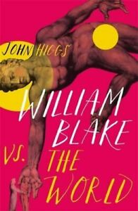 William Blake vs the World by John Higgs