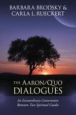 Very Good, The Aaron/Q'uo Dialogues: An Extraordinary Conversation between Two S