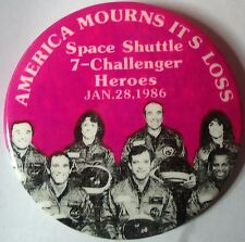 AMERICA MOURNS ITS LOSS Space Shuttle 7 Challenger Heroes 1986 Pin Pinback