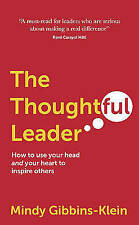 The Thoughtful Leader: How to use your head and your heart to inspire others...