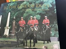 In the Line of Duty: The Honour Roll of the RCMP since 1873 by Robert Knuckle