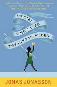 The Girl Who Saved the King of Sweden - Hardcover with dust jacket 1st edition